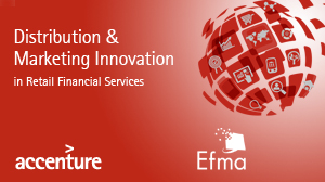 Distribution & Marketing Innovation in Retail Financial Services   Accenture Efma
