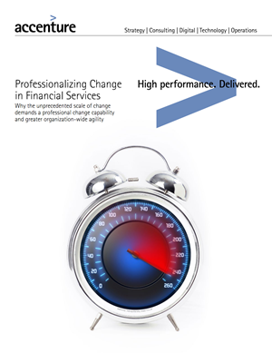 Professionalizing change in financial services Accenture.Report